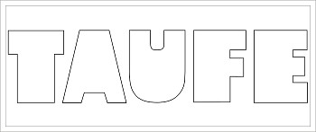 TAUFE Buchstaben-Höhe ca. 14 cm